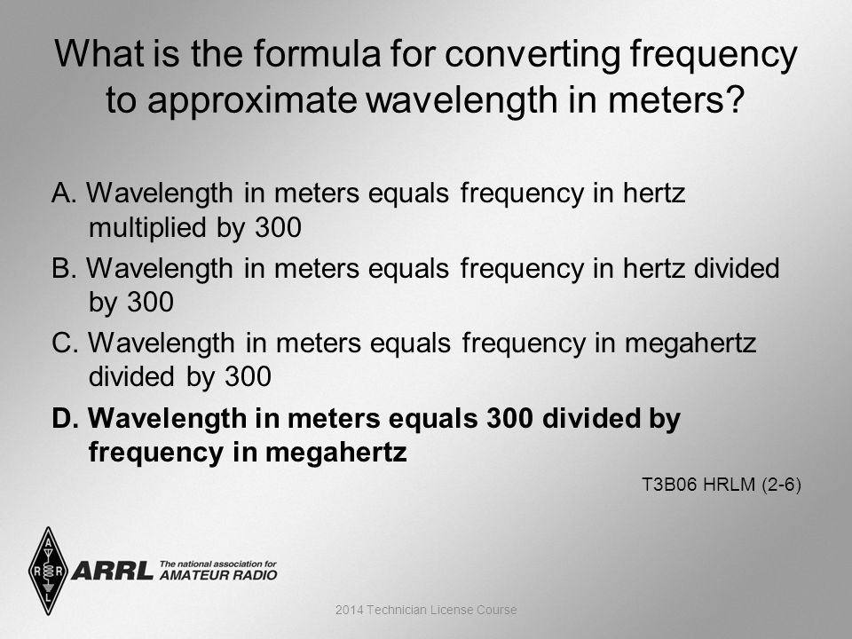 A. Wavelength in meters equals frequency in hertz multiplied by 300 B.