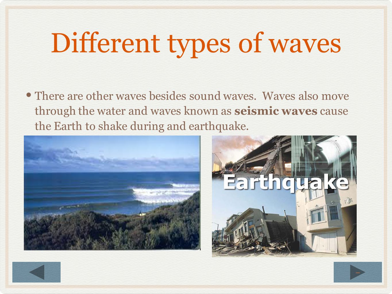 CORRECT! The taller the wave the bigger the amplitude. The bigger the amplitude the more energy a wave has. Low amplitude High amplitude