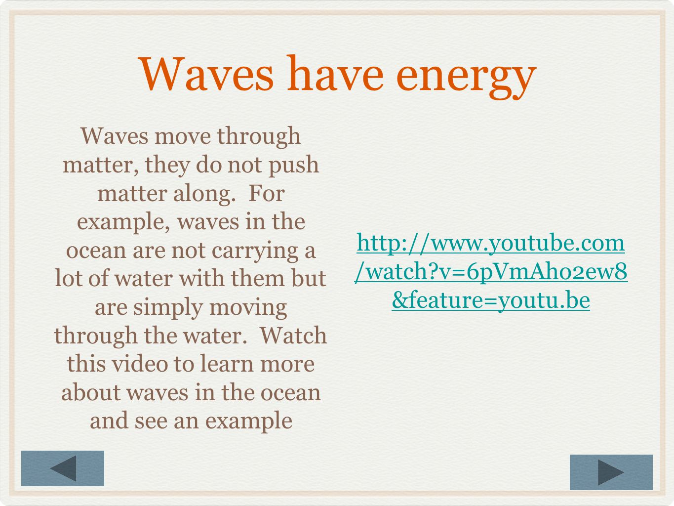 Different types of waves - There are other waves besides sound waves. Waves also move through the water and waves known as seismic waves cause the Ear
