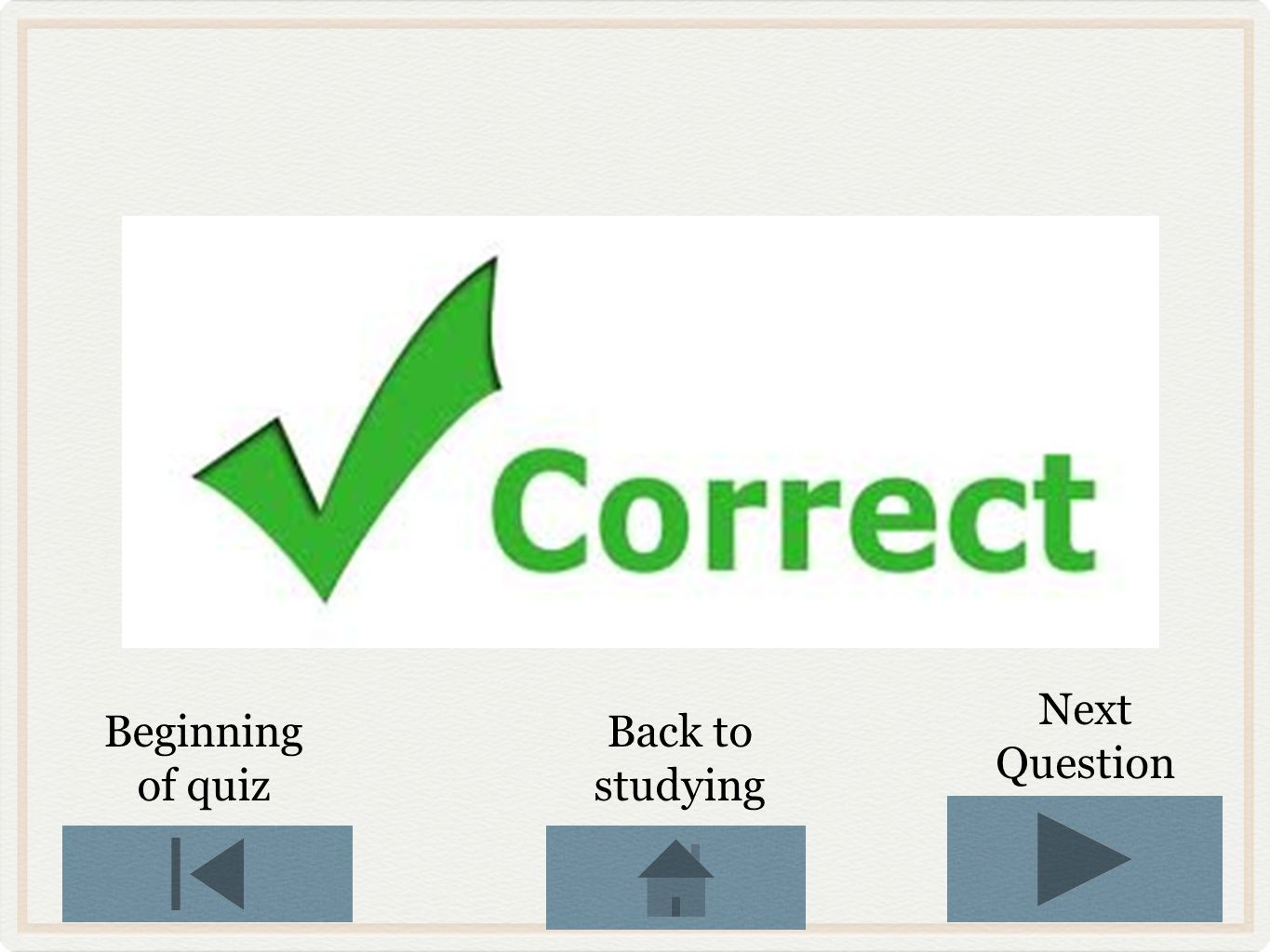 Try Again Beginning of quiz Click button to try again Back to studying Review what we learned earlier.