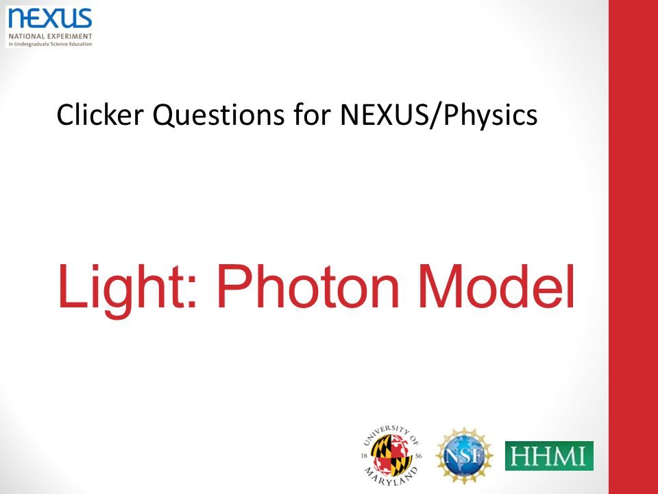 Clicker Questions for NEXUS/Physics Light: Photon Model