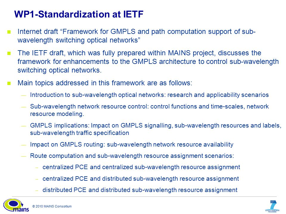 """© 2010 MAINS Consortium WP1-Standardization at IETF Internet draft """"Framework for GMPLS and path computation support of sub- wavelength switching opti"""
