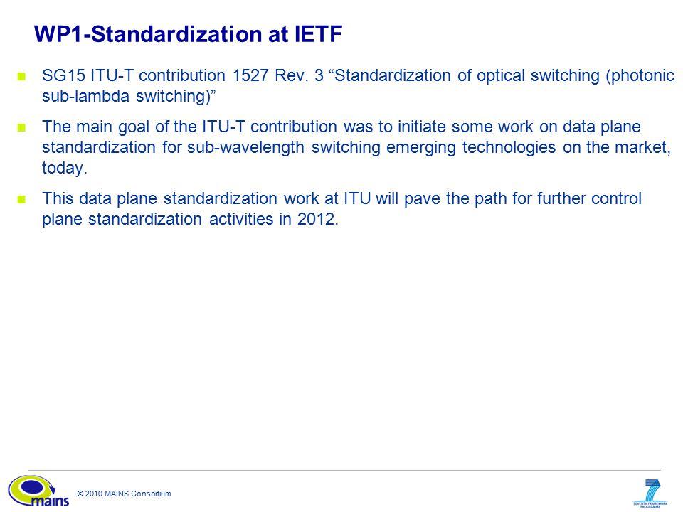 """© 2010 MAINS Consortium WP1-Standardization at IETF SG15 ITU-T contribution 1527 Rev. 3 """"Standardization of optical switching (photonic sub-lambda swi"""
