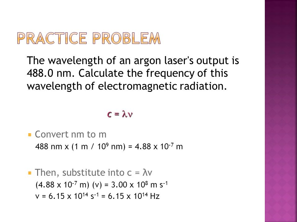 The wavelength of an argon laser s output is 488.0 nm.