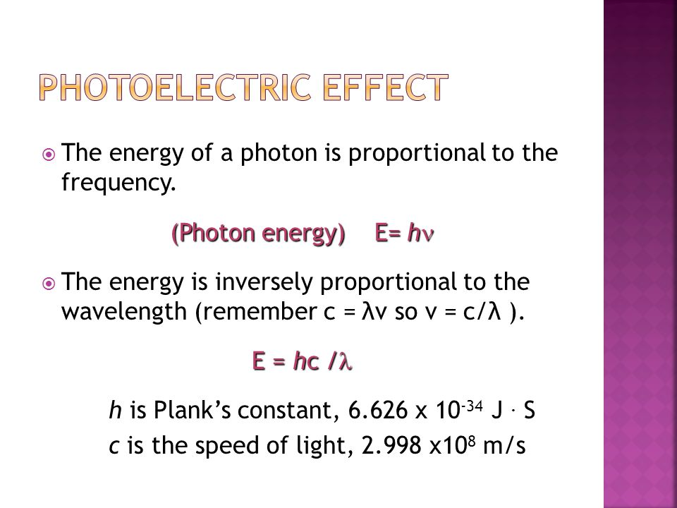  The energy of a photon is proportional to the frequency.