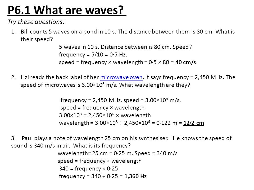 P6.1 What are waves. Try these questions: 1.Bill counts 5 waves on a pond in 10 s.