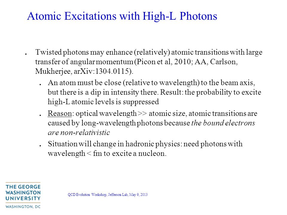 QCD Evolution Workshop, Jefferson Lab, May 9, 2013 Atomic Excitations with High-L Photons.