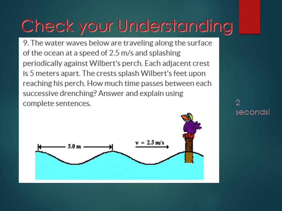 Check your Understanding 2 seconds!