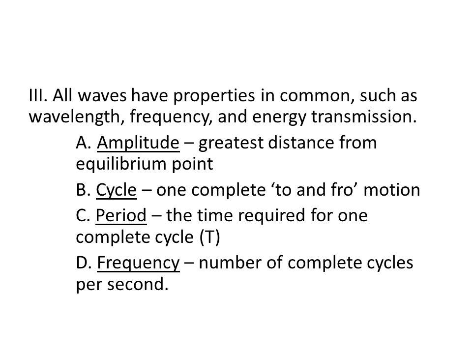 E.transverse wave ex. Electromagnetic waves F. longitudinal wave 1.