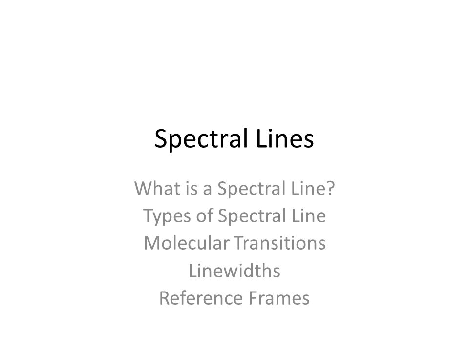 Spectral Lines What is a Spectral Line.