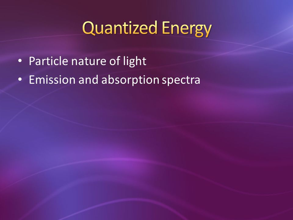 Particle nature of light Emission and absorption spectra