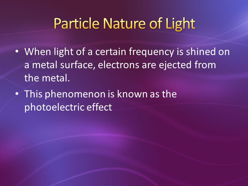 When light of a certain frequency is shined on a metal surface, electrons are ejected from the metal. This phenomenon is known as the photoelectric ef