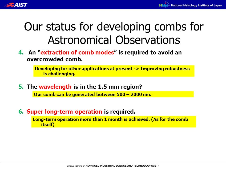 Our status for developing combs for Astronomical Observations Developing for other applications at present -> Improving robustness is challenging. 4.