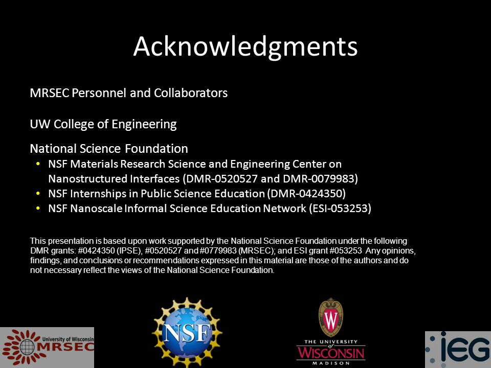 Acknowledgments MRSEC Personnel and Collaborators NSF Materials Research Science and Engineering Center on Nanostructured Interfaces (DMR-0520527 and