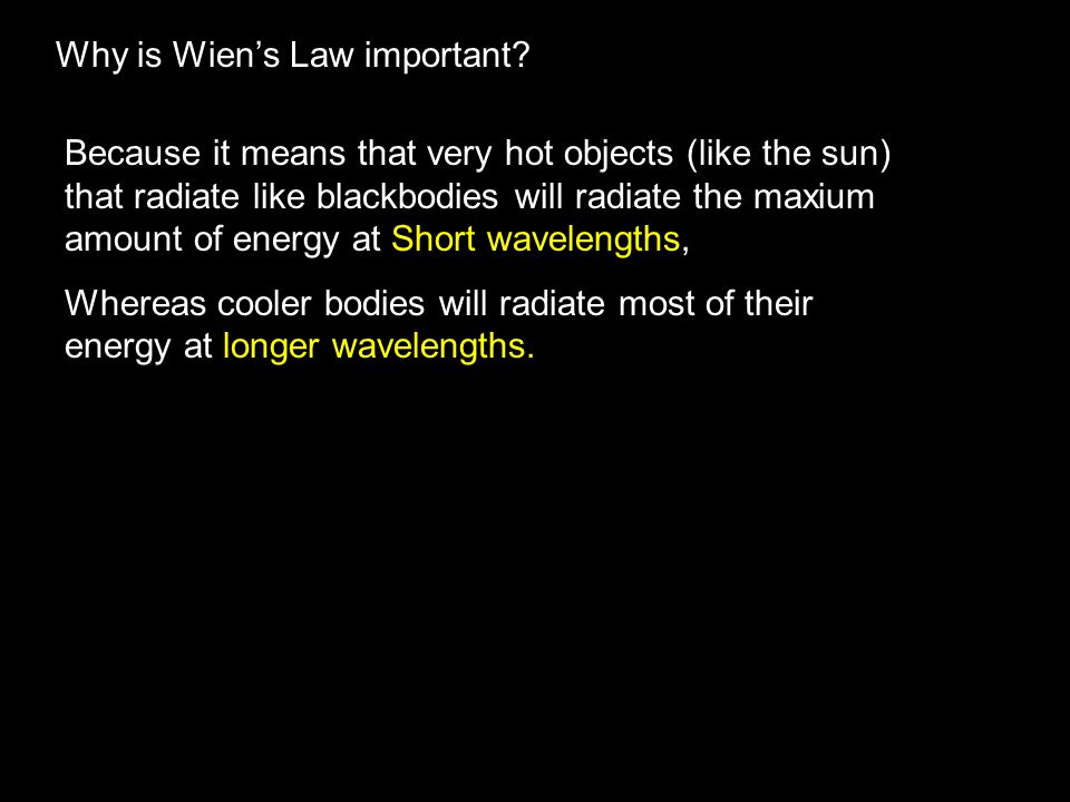 Why is Wien's Law important.