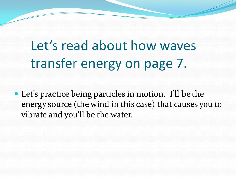 Another type of wave bending… When a wave moves around a barrier or through an opening in a barrier, it bends and spreads out—this is called diffraction.