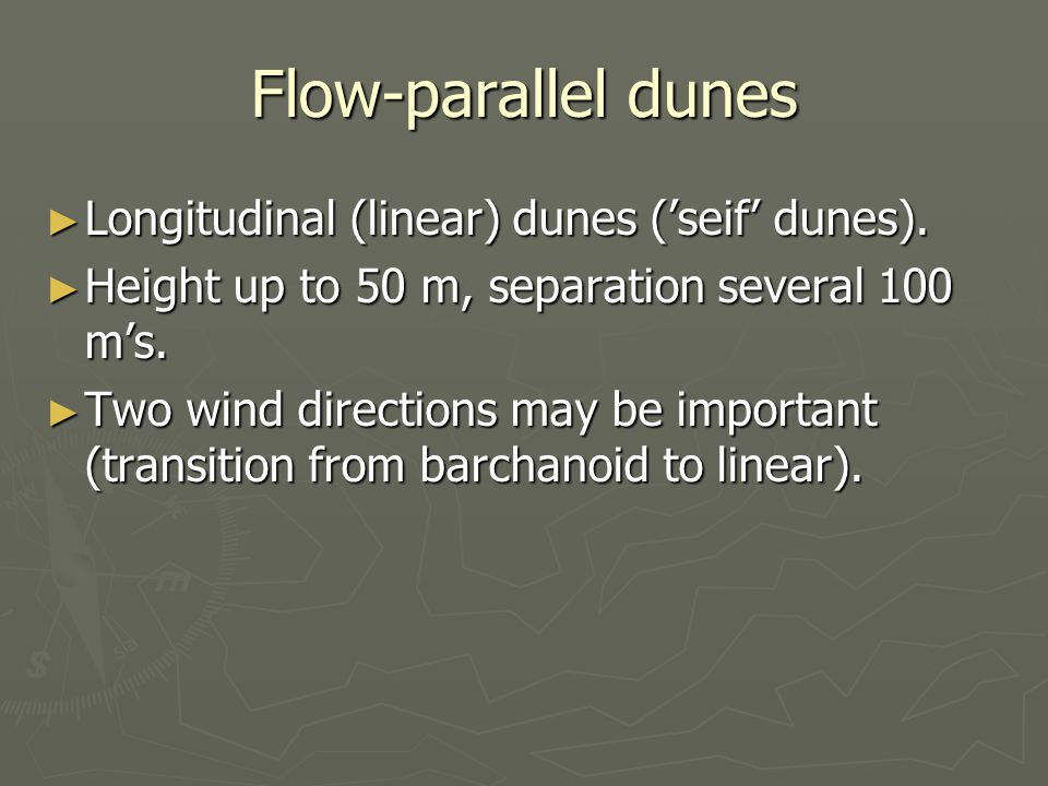 Flow-parallel dunes ► Longitudinal (linear) dunes ('seif' dunes).