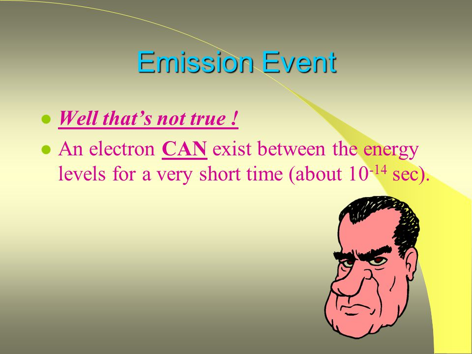 Emission Event l Well that's not true .