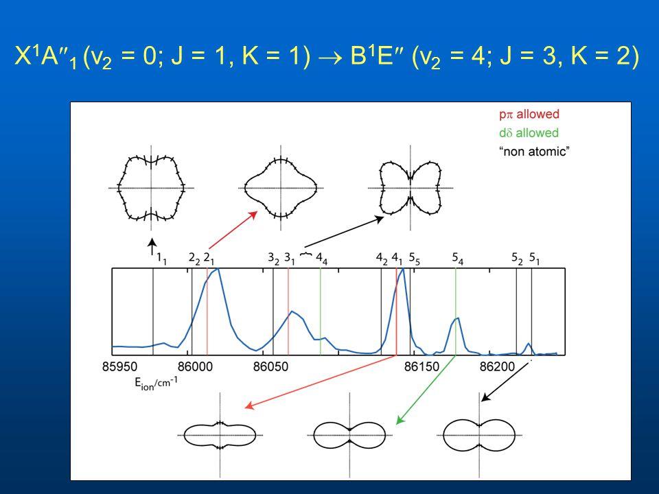 X 1 A  1 (v 2 = 0; J = 1, K = 1)  B 1 E  (v 2 = 4; J = 3, K = 2)