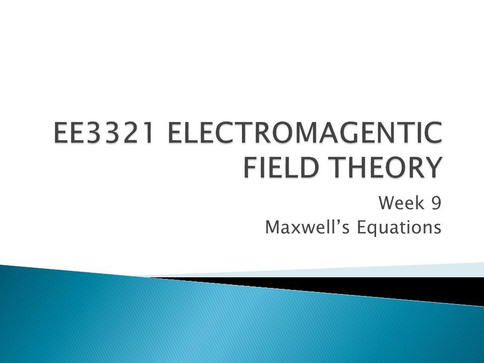 Week 9 Maxwell's Equations