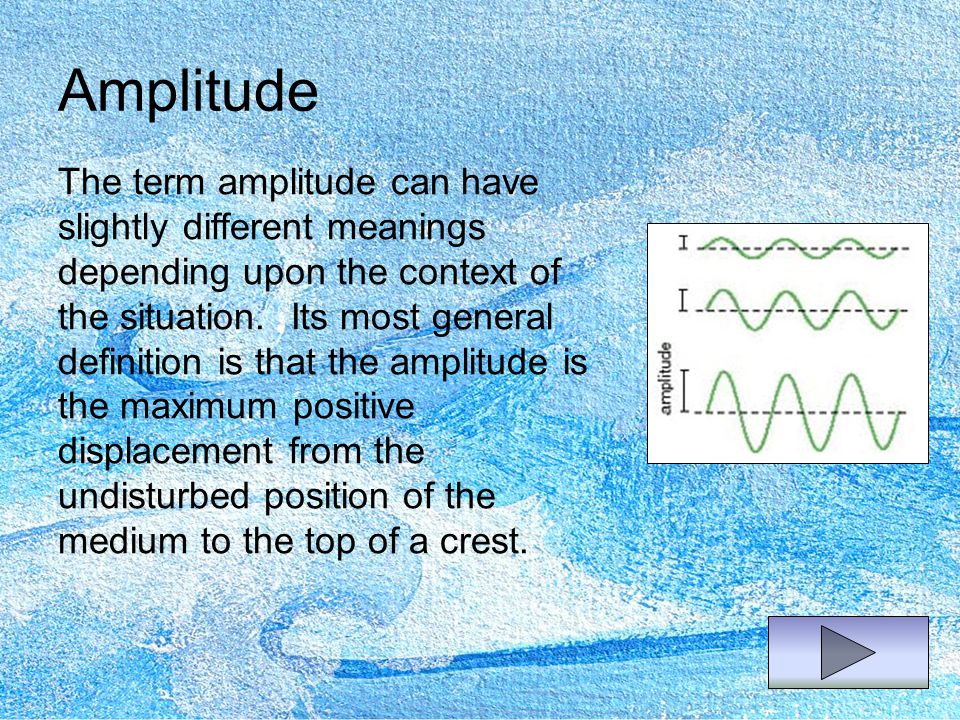 Frequency Frequency refers to how many waves are made per time interval.