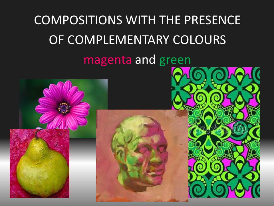 COMPOSITIONS WITH THE PRESENCE OF COMPLEMENTARY COLOURS magenta and green
