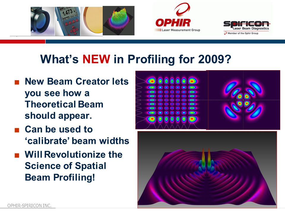 OPHIR-SPIRICON INC. 21 January 2009 What's NEW in Profiling for 2009.
