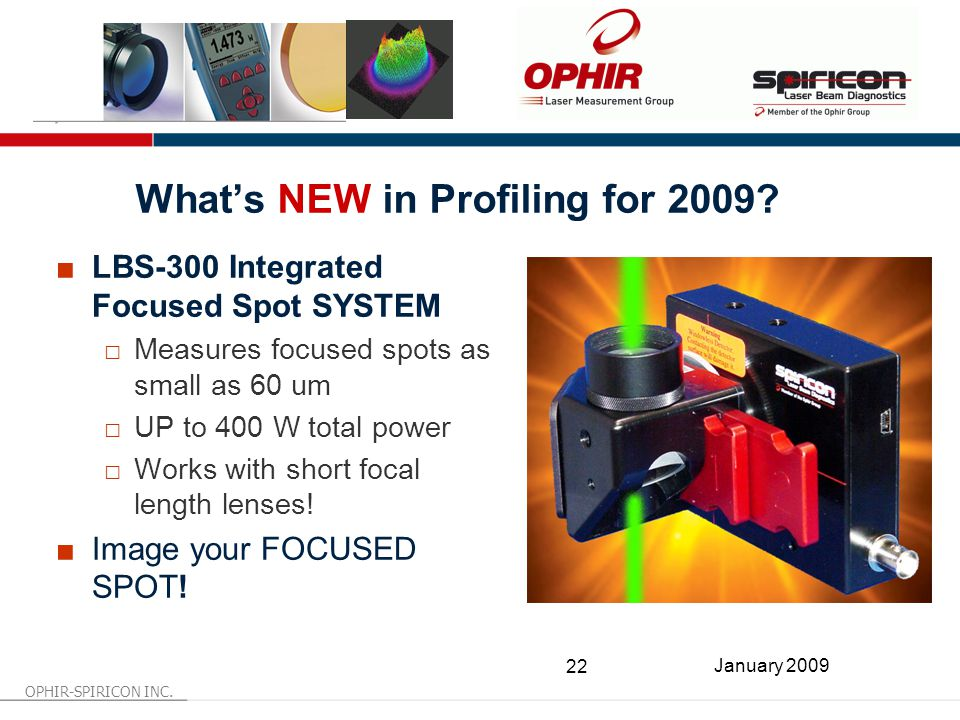 OPHIR-SPIRICON INC. 22 January 2009 What's NEW in Profiling for 2009.