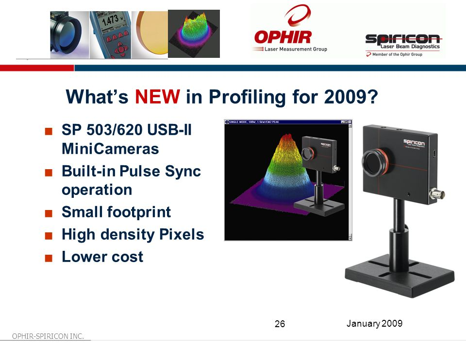 OPHIR-SPIRICON INC. 26 January 2009 What's NEW in Profiling for 2009.