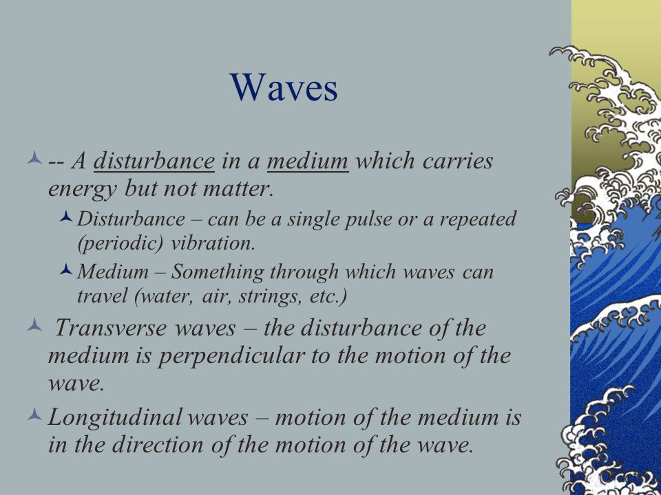 Characteristics of Waves A = amplitude is the displacement of the medium from equilibrium.