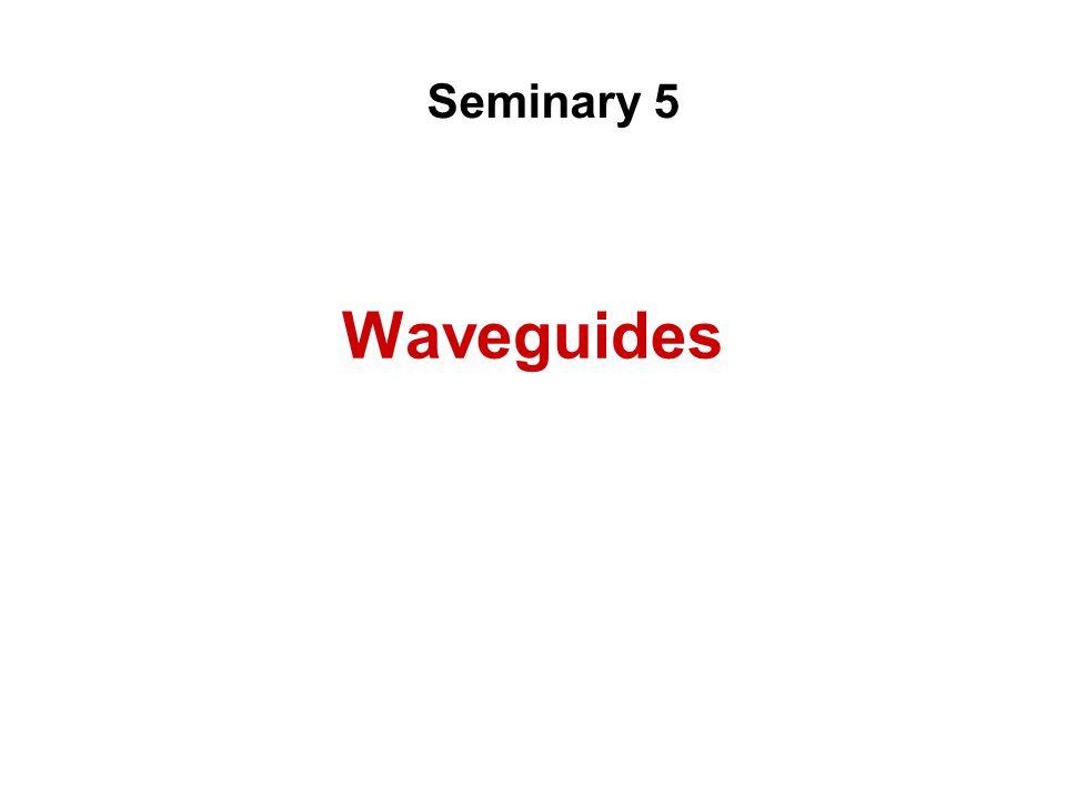 Waveguides Seminary 5