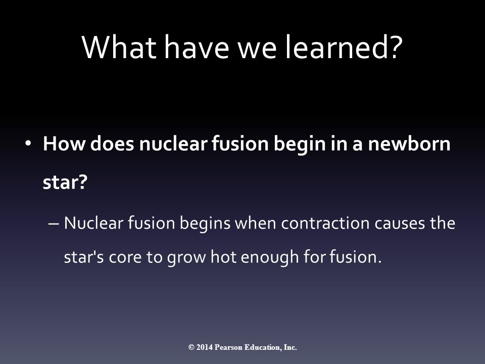 What have we learned.How does nuclear fusion begin in a newborn star.