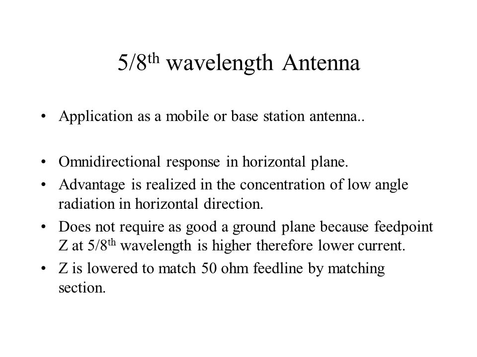 5/8 th wavelength Antenna Application as a mobile or base station antenna..