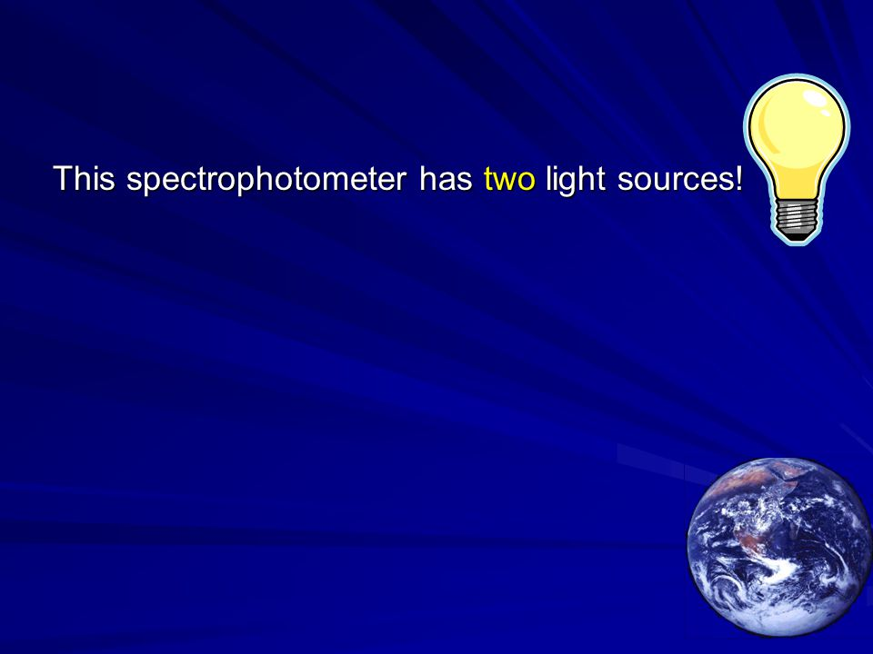 This spectrophotometer has two light sources!