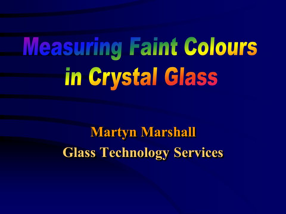 Martyn Marshall Glass Technology Services Martyn Marshall Glass Technology Services