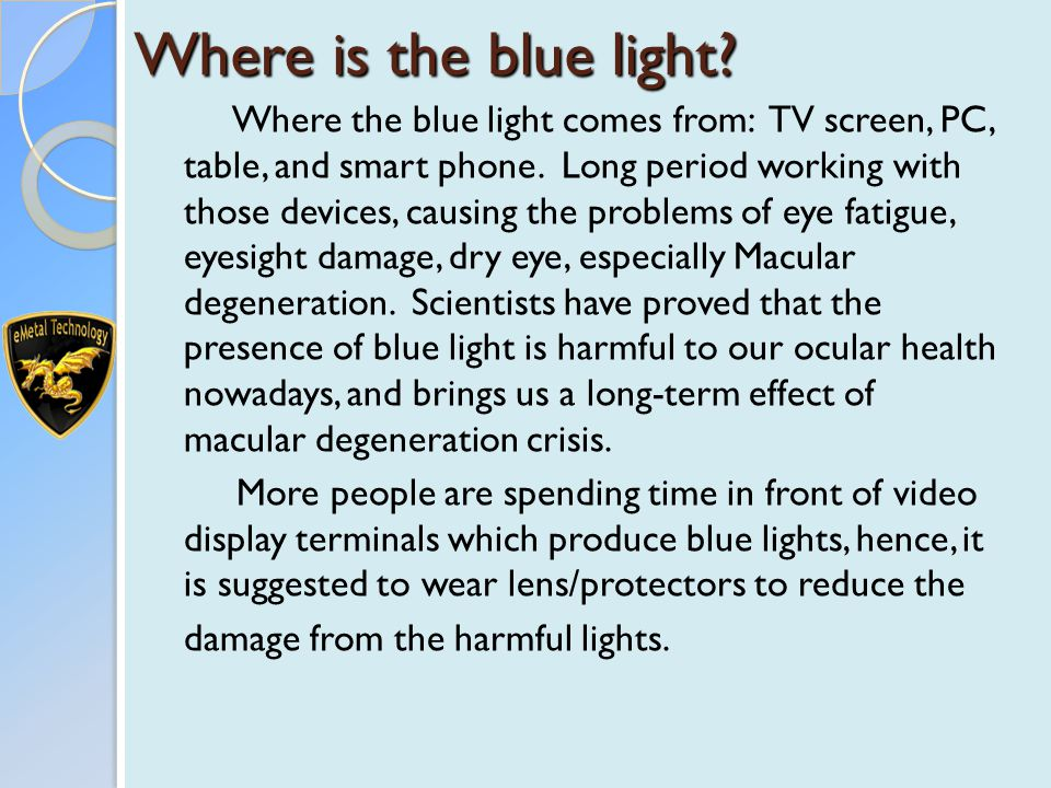 Where the blue light comes from: TV screen, PC, table, and smart phone.