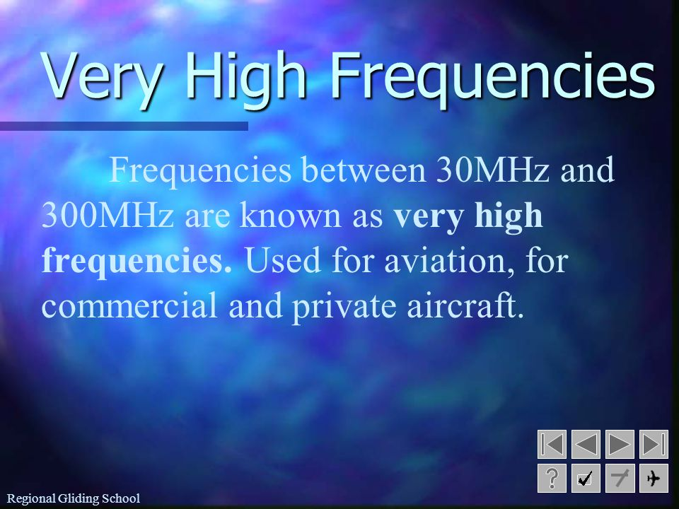 Regional Gliding School High Frequencies Frequencies between 2,500KHz and 30,000KHz are known as high frequencies.