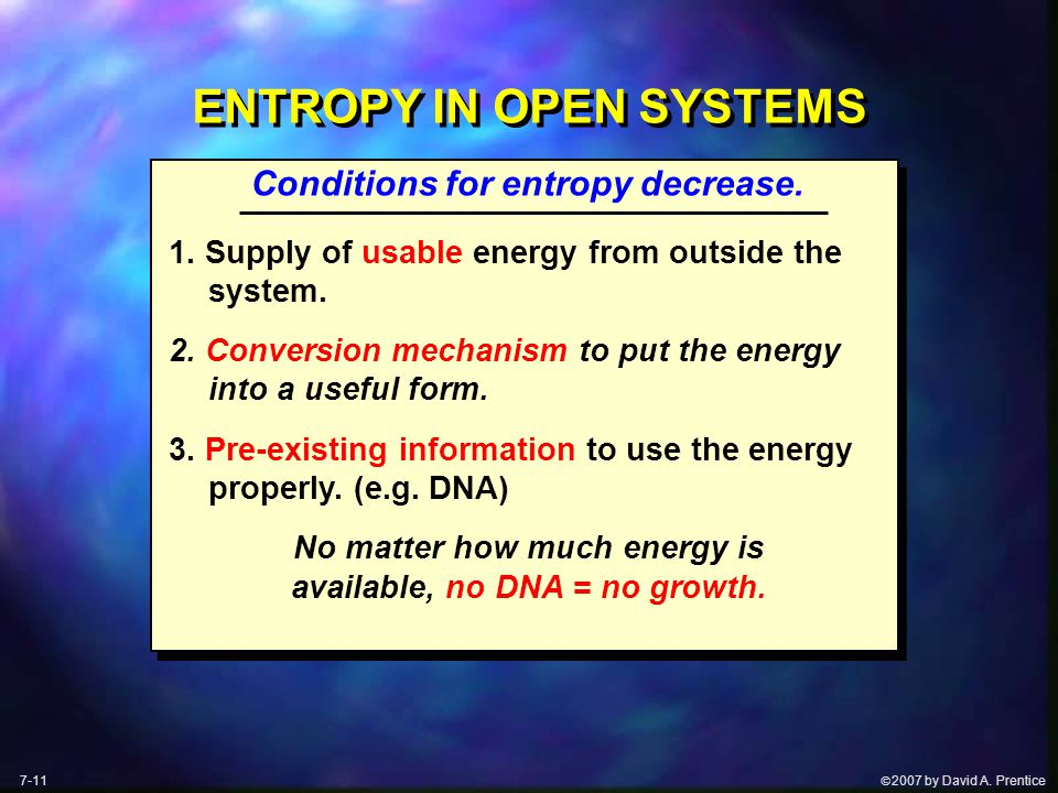  2007 by David A. Prentice ENTROPY IN OPEN SYSTEMS Conditions for entropy decrease.