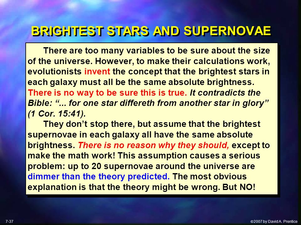  2007 by David A. Prentice BRIGHTEST STARS AND SUPERNOVAE There are too many variables to be sure about the size of the universe. However, to make t