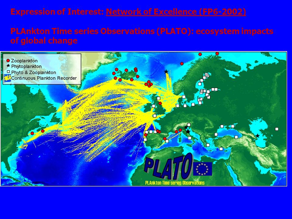 Expression of Interest: Network of Excellence (FP6-2002) PLAnkton Time series Observations (PLATO): ecosystem impacts of global change