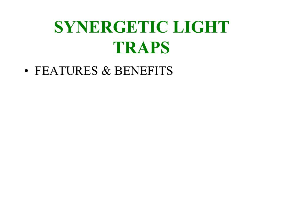 SYNERGETIC LIGHT TRAPS FEATURES & BENEFITS
