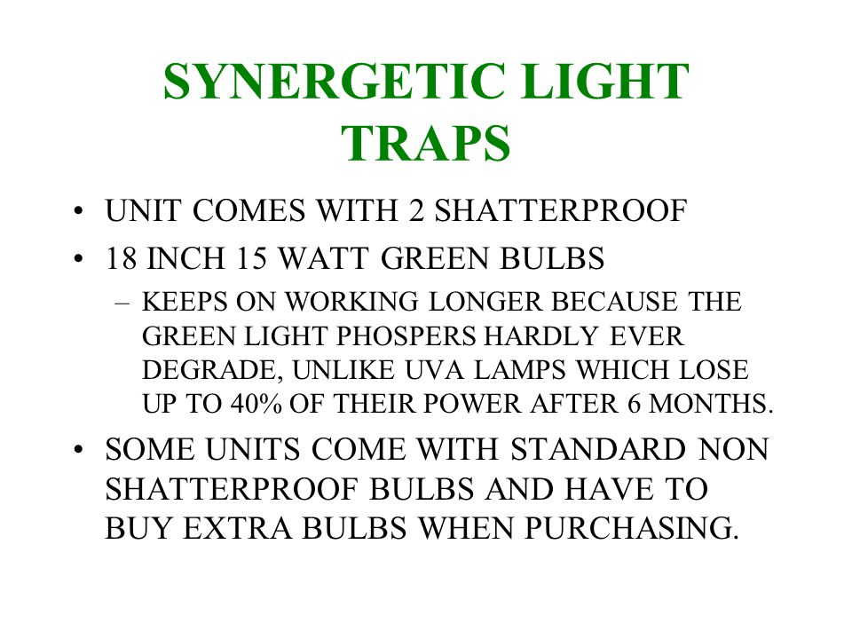 SYNERGETIC LIGHT TRAPS ALL METAL CONSTRUCTION –OVER TIME UV WILL CAUSE THE PLASTIC TO BECOME BRITTLE –PLASTIC COULD BE A FIRE HAZARD SOME UNITS ARE COATED WITH A FIRE RETARDANT AND AFTER TIME THE RETARDANT WEARS OFF.