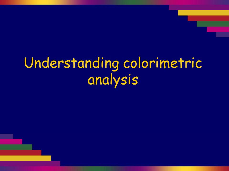 Understanding colorimetric analysis