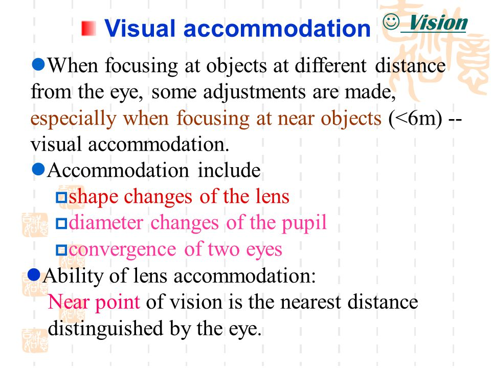 Visual accommodation Vision When focusing at objects at different distance from the eye, some adjustments are made, especially when focusing at near o
