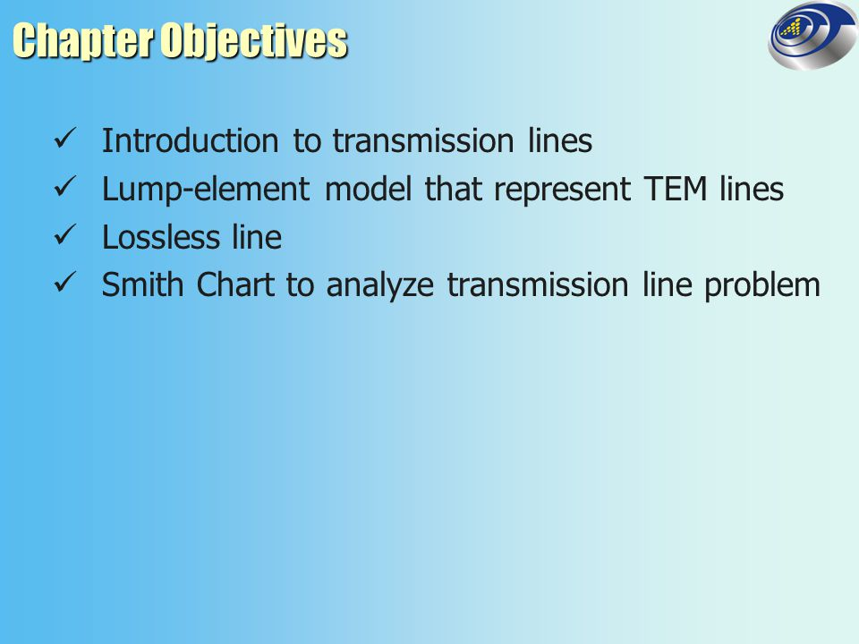 5-5 The Lossless Transmission Line Low R' and G' for transmission line is called lossless transmission line.