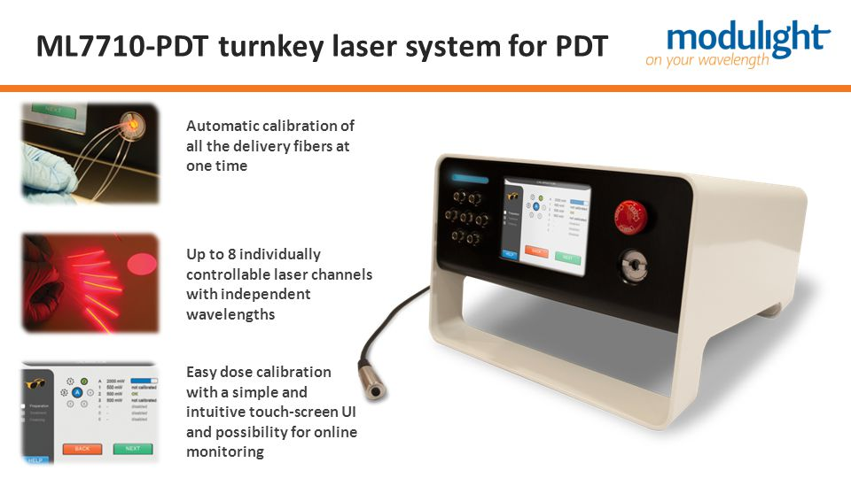 ML7710-PDT turnkey laser system for PDT Automatic calibration of all the delivery fibers at one time Up to 8 individually controllable laser channels