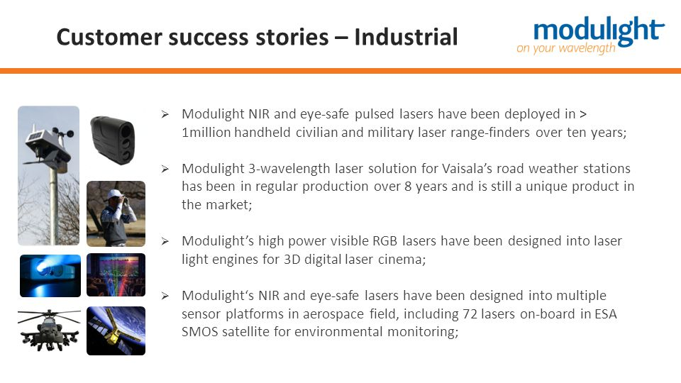 Customer success stories – Industrial  Modulight NIR and eye-safe pulsed lasers have been deployed in > 1million handheld civilian and military laser