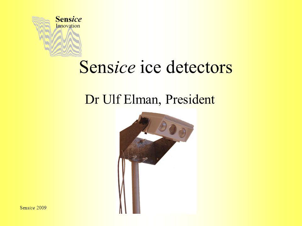 Sensice ice detectors Dr Ulf Elman, President Sensice 2009
