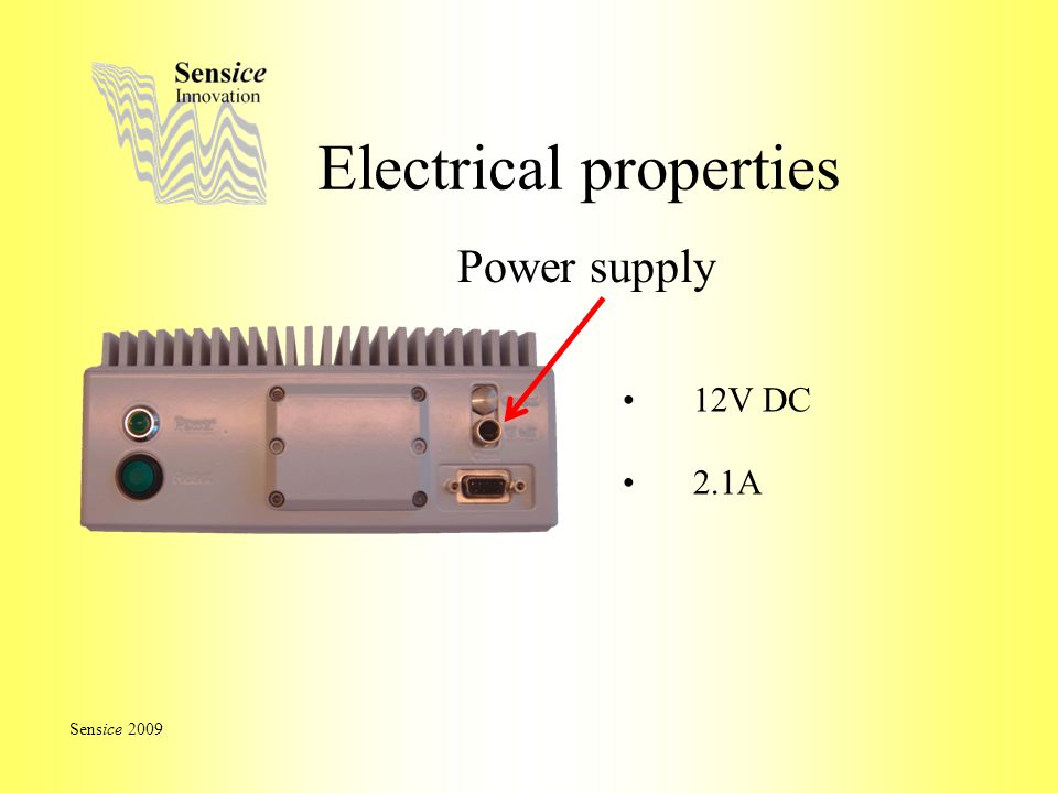 Electrical properties Power supply Sensice 2009 2.1A 12V DC