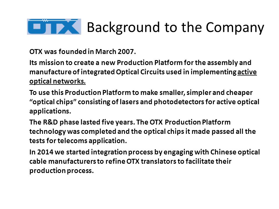 Accomplishments to Date 1.OTX has validated the proper functioning optical chips produced by its proprietary platform.